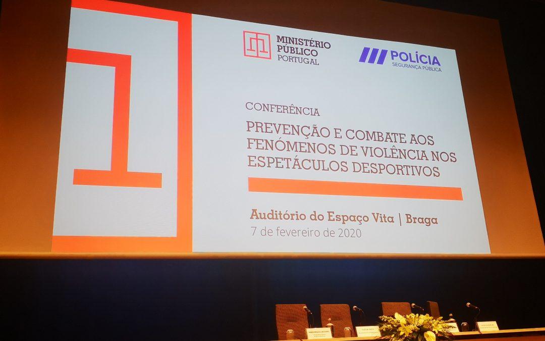 """Conferência """"Prevenção e Combate aos Fenómenos de Violência nos Espectáculos Desportivos"""""""